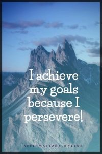 Positive affirmation from Affirmations.online - I achieve my goals because I persevere!