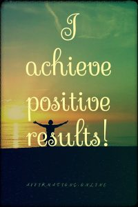 Positive affirmation from Affirmations.online - I achieve positive results!