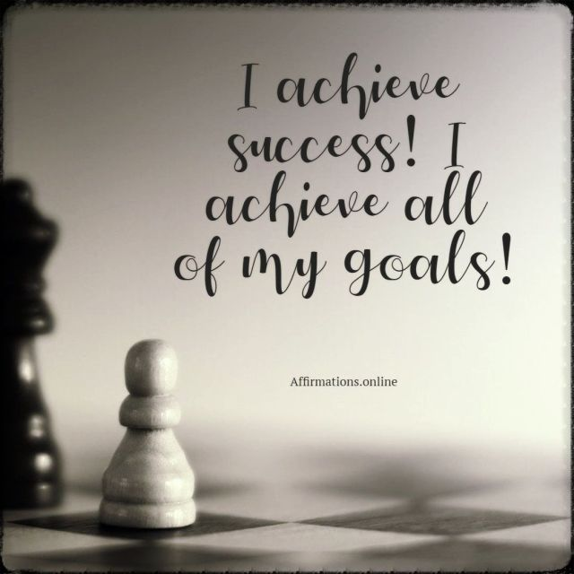 Positive affirmation from Affirmations.online - I achieve success! I achieve all of my goals!