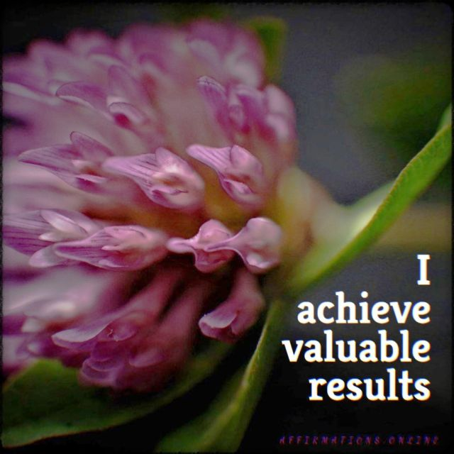 Positive affirmation from Affirmations.online - I achieve valuable results!