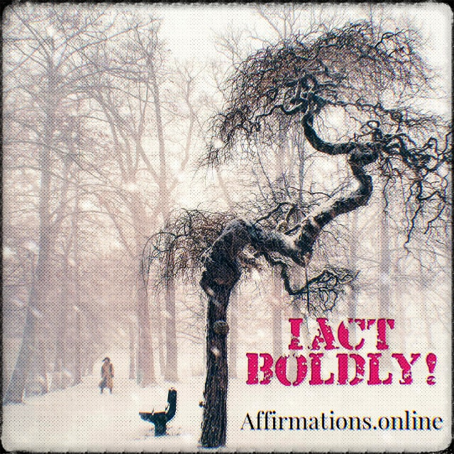 Positive affirmation from Affirmations.online - I act boldly!