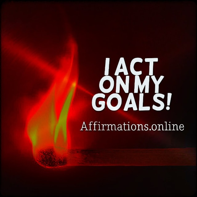 Positive affirmation from Affirmations.online - I act on my goals!
