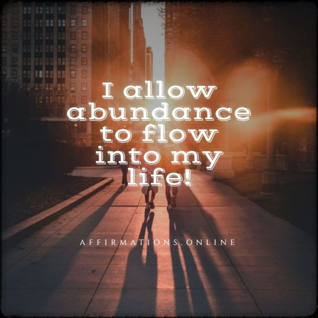 Positive affirmation from Affirmations.online - I allow abundance to flow into my life!