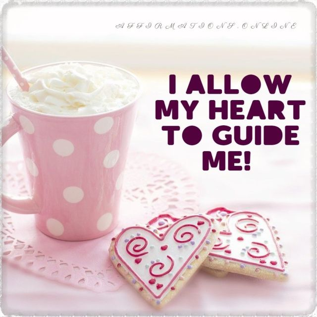 Positive affirmation from Affirmations.online - I allow my heart to guide me!