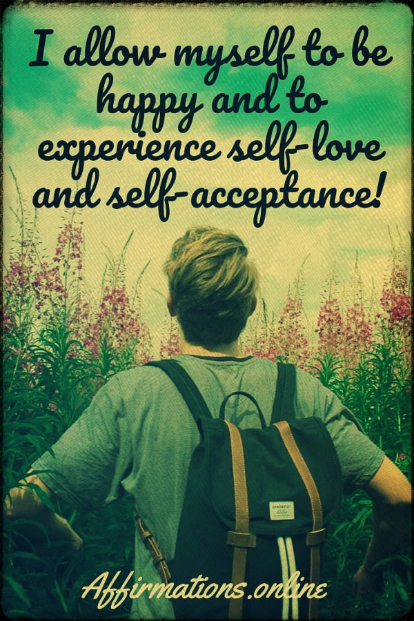 Positive affirmation from Affirmations.online - I allow myself to be happy and to experience self-love and self-acceptance!