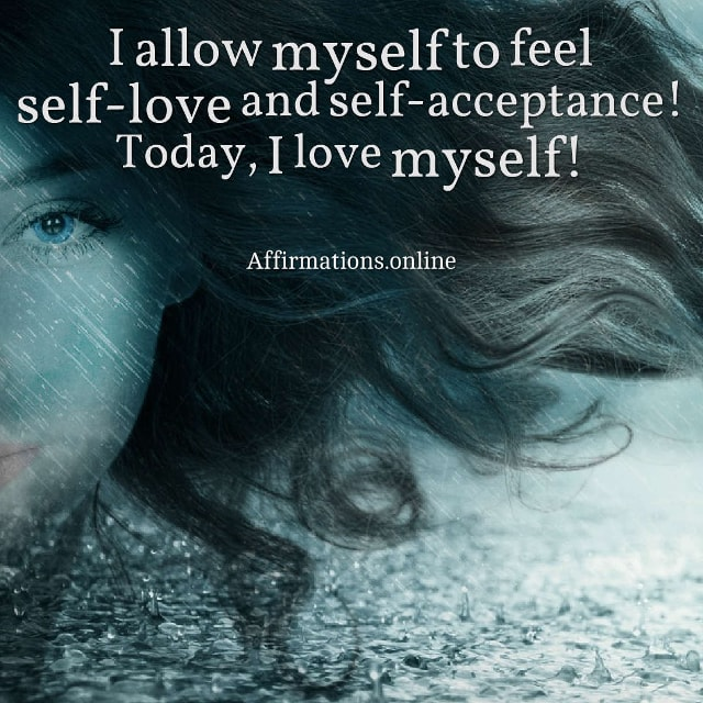 Image affirmation from Affirmations.online - I allow myself to feel self-love and self-acceptance! Today, I love myself!