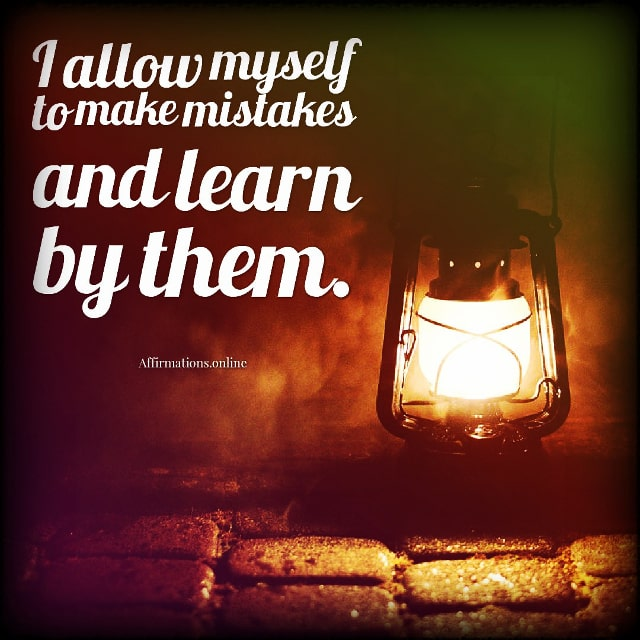 Positive affirmation from Affirmations.online - I allow myself to make mistakes and learn by them.