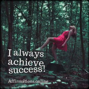 Positive affirmation from Affirmations.online - I always achieve success!