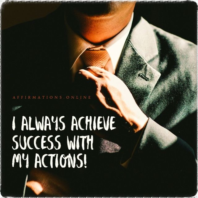 Positive affirmation from Affirmations.online - I always achieve success with my actions!