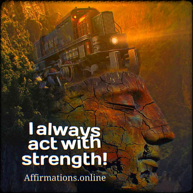 Positive affirmation from Affirmations.online - I always act with strength!