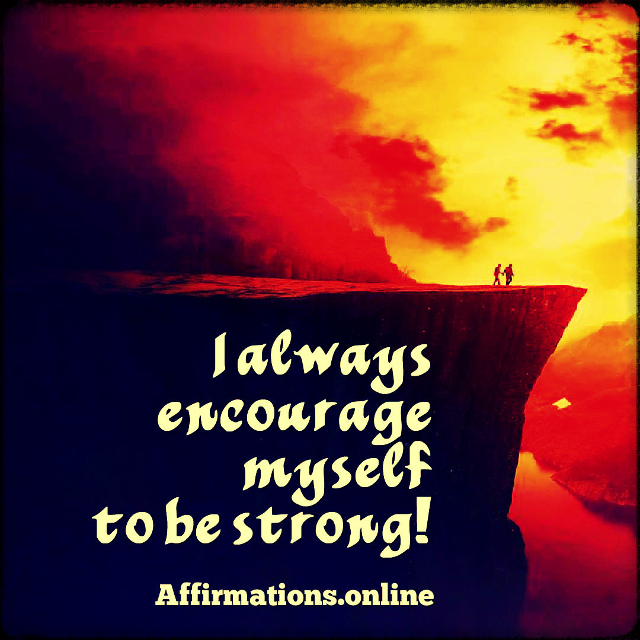 Positive affirmation from Affirmations.online - I always encourage myself to be strong!