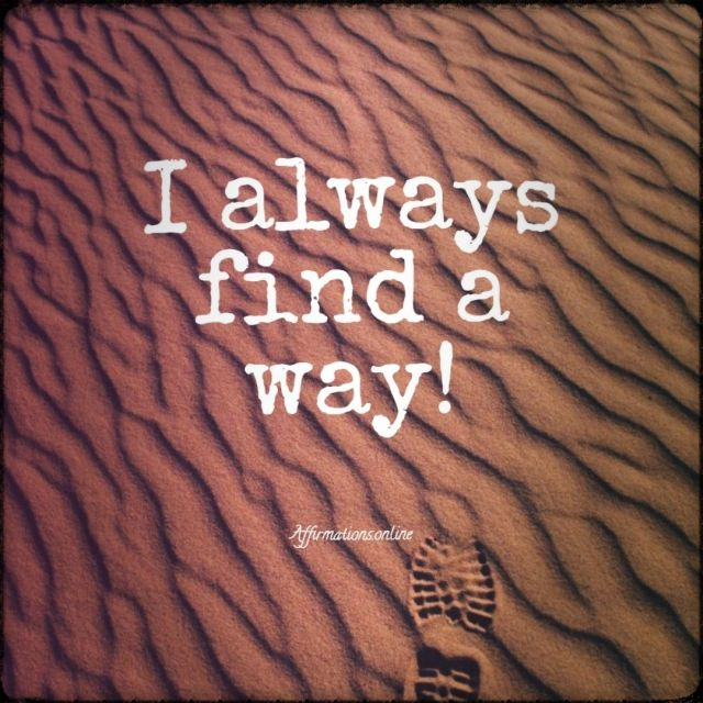 Positive affirmation from Affirmations.online - I always find a way!