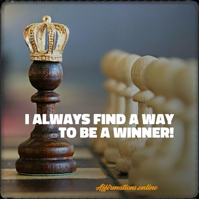 Positive Affirmation from Affirmations.online - I always find a way to be a winner!