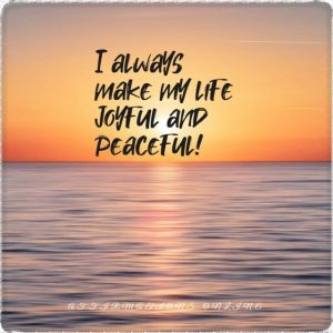 Positive affirmation from Affirmations.online - I always make my life joyful and peaceful!