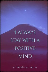 Positive affirmation from Affirmations.online - I always stay with a positive mind!