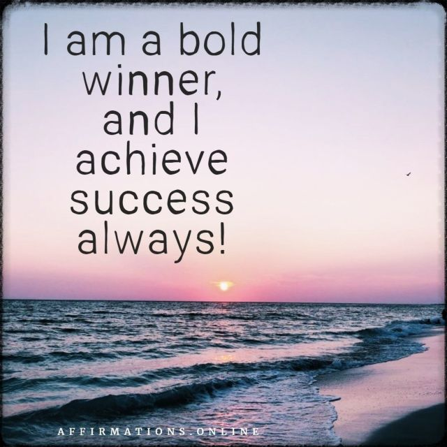 Positive affirmation from Affirmations.online - I am a bold winner, and I achieve success always!