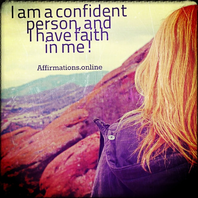 Positive affirmation from Affirmations.online - I am a confident person, and I have faith in me!