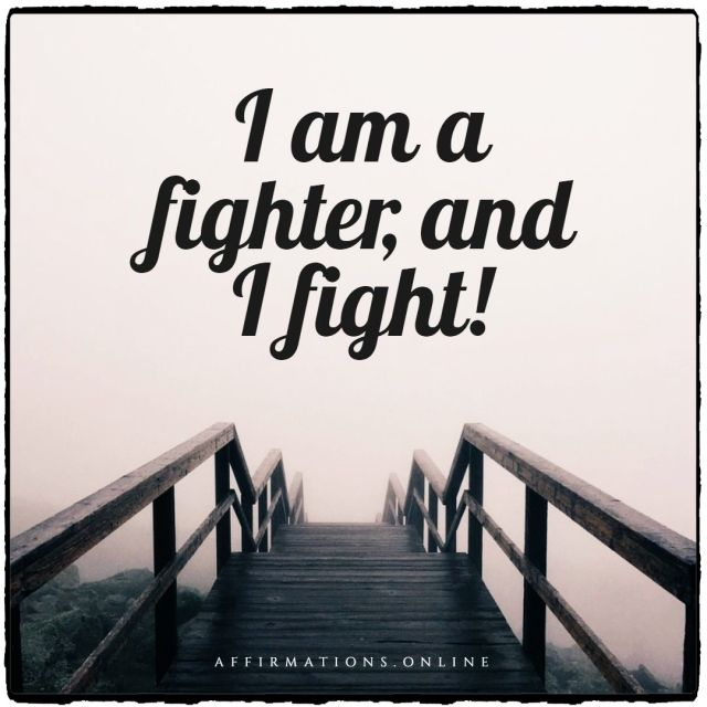 Positive affirmation from Affirmations.online - I am a fighter, and I fight!