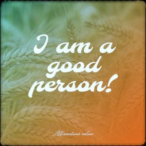 Positive affirmation from Affirmations.online - I am a good person!