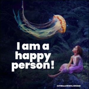 Positive Affirmation from Affirmations.online - I am a happy person!