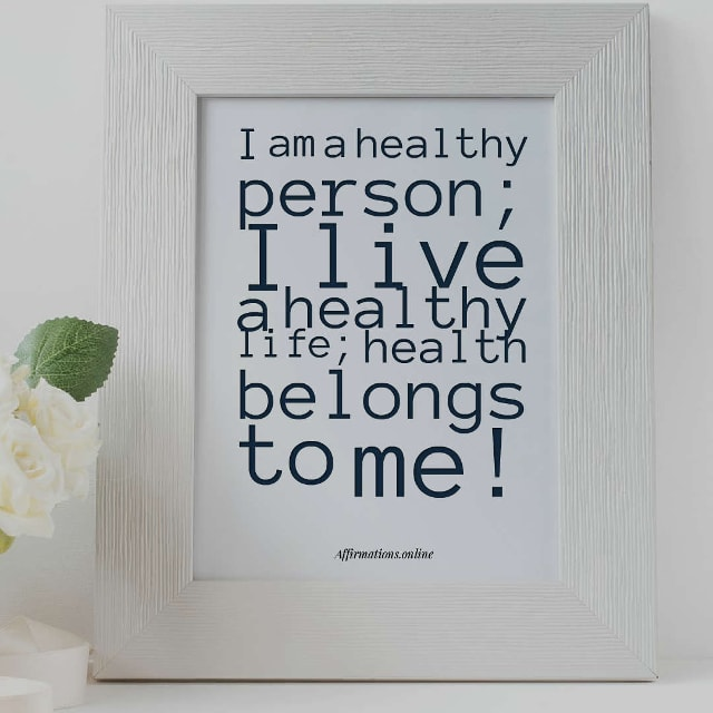 Image affirmation from Affirmations.online - I am a healthy person; I live a healthy life; health belongs to me!