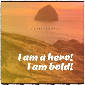 Positive affirmation from Affirmations.online - I am a hero! I am bold!