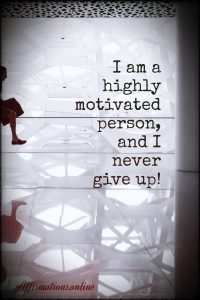 Positive affirmation from Affirmations.online - I am a highly motivated person, and I never give up!