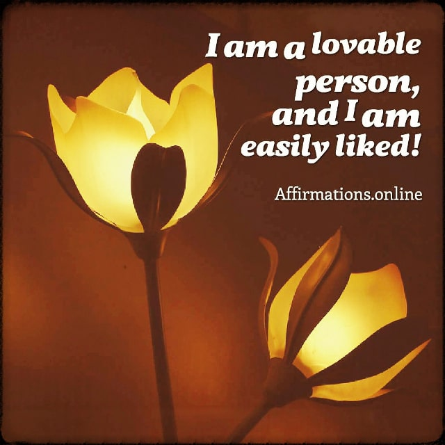Positive affirmation from Affirmations.online - I am a lovable person, and I am easily liked!