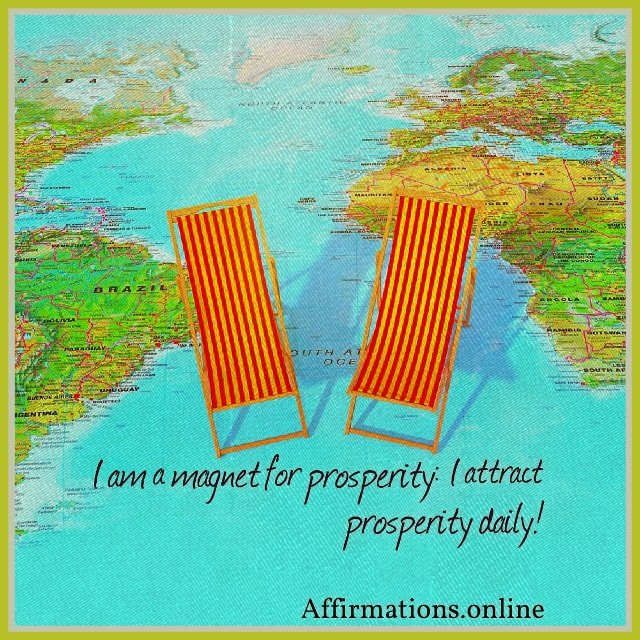 Positive affirmation from Affirmations.online - I am a magnet for prosperity: I attract prosperity daily!