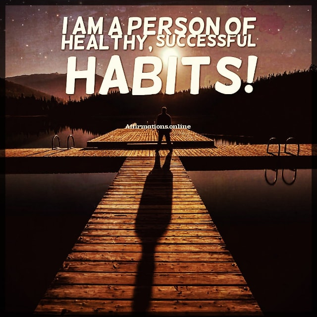Positive affirmation from Affirmations.online - I am a person of healthy, successful habits!