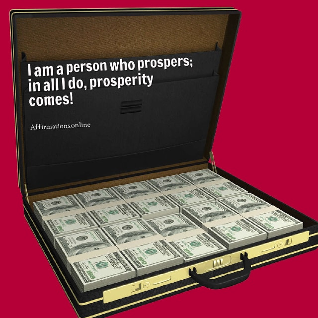 Image affirmation from Affirmations.online - I am a person who prospers; in all I do, prosperity comes!