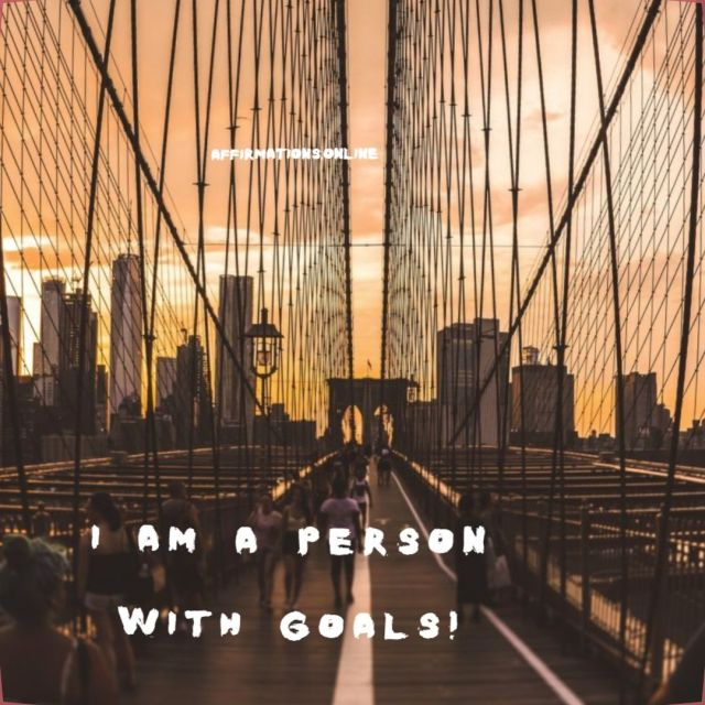 Positive affirmation from Affirmations.online - I am a person with goals!