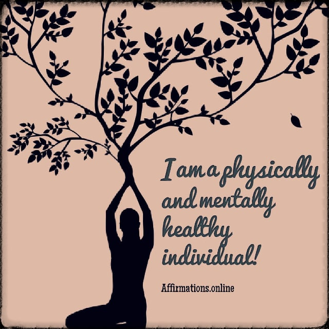 Positive affirmation from Affirmations.online - I am a physically and mentally healthy individual!