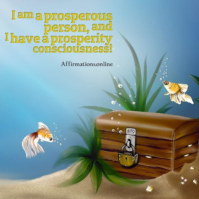 Image affirmation from Affirmations.online - I am a prosperous person, and I have a prosperity consciousness!
