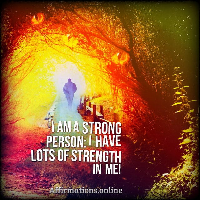 Positive affirmation from Affirmations.online - I am a strong person: I have lots of strength in me!