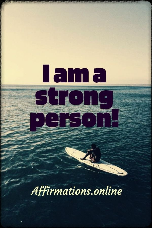 Positive affirmation from Affirmations.online - I am a strong person!