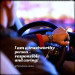 I am a trustworthy person - responsible and caring!