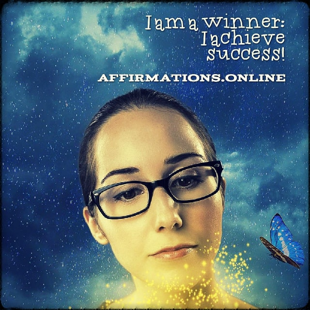 Positive affirmation from Affirmations.online - I am a winner: I achieve success!