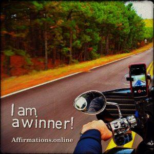 Positive affirmation from Affirmations.online - I am a winner!