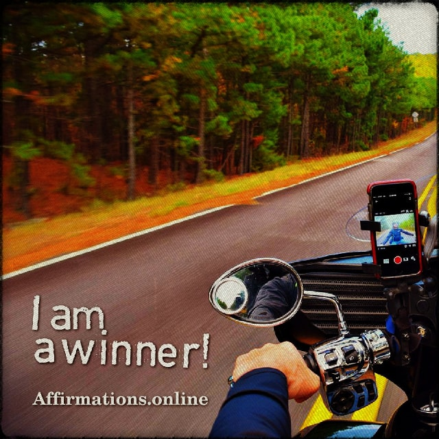 Positive affirmation from Affirmations.online - I am a winner!