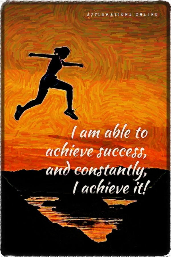 Positive affirmation from Affirmations.online - I am able to achieve success, and constantly, I achieve it!