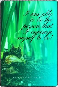Positive affirmation from Affirmations.online - I am able to be the person that I envision myself to be!