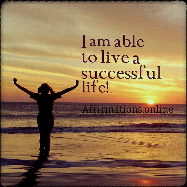Positive affirmation from Affirmations.online - I am able to live a successful life!