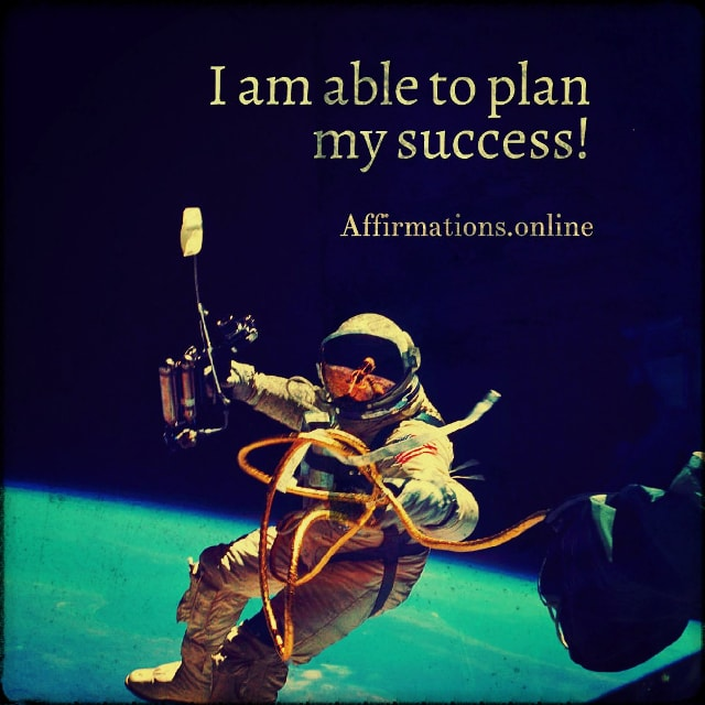 Positive affirmation from Affirmations.online - I am able to plan my success!