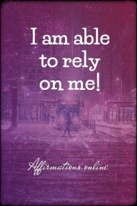 Positive affirmation from Affirmations.online - I am able to rely on me!