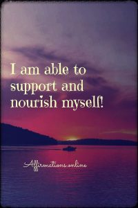 Positive affirmation from Affirmations.online - I am able to support and nourish myself!
