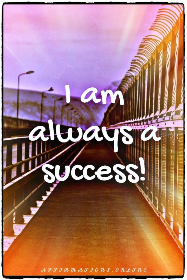 Positive affirmation from Affirmations.online - I am always a success!