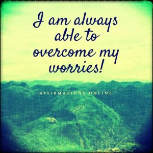Positive affirmation from Affirmations.online - I am always able to overcome my worries!