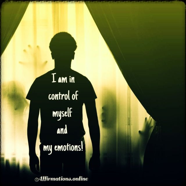 Positive affirmation from Affirmations.online - I am in control of myself and my emotions!