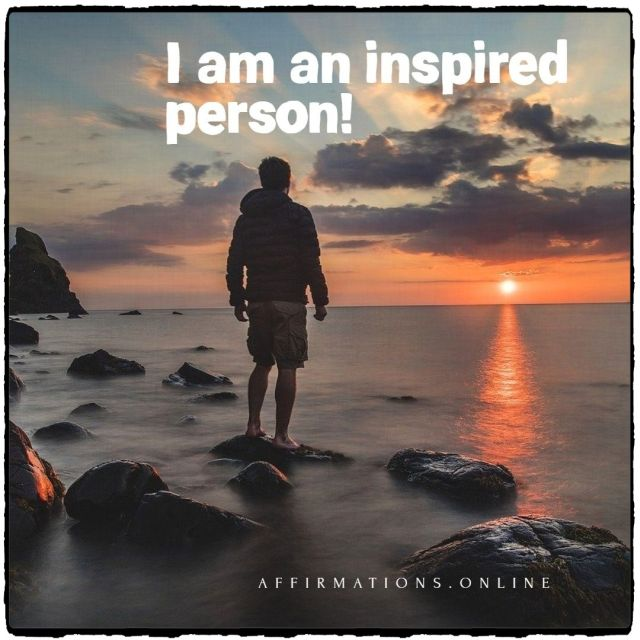 Positive affirmation from Affirmations.online - I am an inspired person!